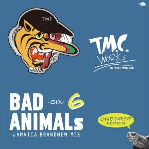BAD ANIMALS 6 : Jamaica Brand New Mix - ONE DROP Edition-